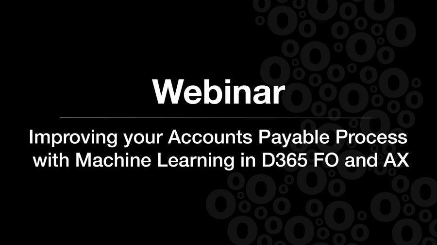 Improving your Accounts Payable Process with Machine Learning in D365 FO and AX